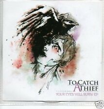 (518O) To Catch A Thief, Your Eyes Will Burn EP - DJ CD