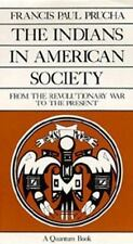 The Indians in American Society: From the Revolutionary War to the Present