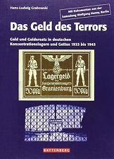 Il denaro del terrore denaro e denaro sostituzione magazzino denaro KZ ghetti 1933 a 1945 LIBRO