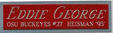 EDDIE GEORGE HEISMAN NAMEPLATE AUTOGRAPHED Signed Football HELMET JERSEY PHOTO