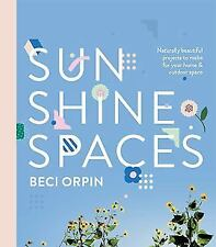 Sunshine Spaces: Naturally Beautiful Projects to Make for Your Home & Outdoor Sp