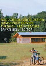 Good Deeds, Good Design: Community Service Through Architecture