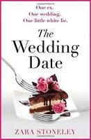 The Wedding Date by Stoneley, Zara, NEW Book, FREE & FAST Delivery, (Paperback)
