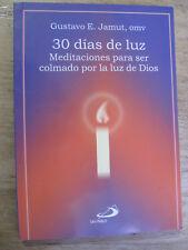 30 DIAS DE LUZ MEDITACIONES PARA SER COLMADO POR LA LUZ DE DIOS Paperback Book