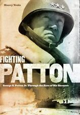 Fighting Patton: George S. Patton Jr. Through the Eyes of His Enemies: By Yei...