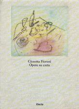 Giosetta Fioroni. Opere su carta 1960-1990