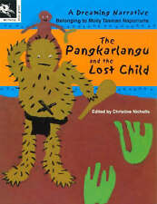The Pangkarlangu and the Lost Child: A Dreaming Narrative Molly Tasman Napurrurla by Working Title Press (Paperback, 2006)
