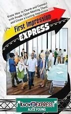 KnowIt Express: First Impression Express : Know How to Charm and Connect with...