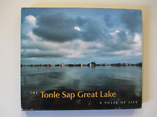THE TONLE SAP GREAT LAKE-A PULSE OF LIFE-BAILLEUX-2003-RARE HARDCOVER