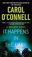 It Happens in the Dark (A Mallory Novel) by Carol OConnell