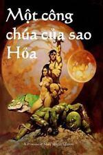 Mot Cong Chua Cua Sao Hoa : The Princess of Mars (Vietnamese Edition) by...