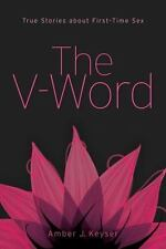 The V-Word: True Stories about First-Time Sex - Acceptable  - Paperback