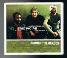TRIO IVOIRE - ACROSS THE OCEANS - CD 12 TITRES - 2009 - NEUF NEW NEU