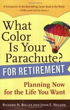 What Color Is Your Parachute? for Retirement: Planning Now for the Life You Wa,