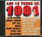 LES 15 TUBES DE 1981 - CD COMPILATION NEUF ET SOUS CELLO