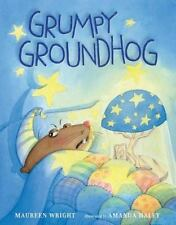 Grumpy Groundhog by Maureen Wright (2014, Hardcover)