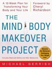 The Mind-Body Makeover Project : A 12-
