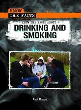 Know the Facts About Drinking and Smoking by Paul Mason