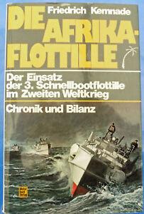 Die Afrikaflottille  3. Schnellbootflottille im 2. Weltkrieg    Friedrich Kemnad