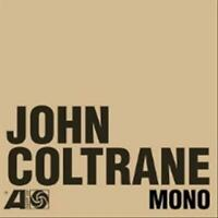 JOHN COLTRANE - THE ATLANTIC YEARS: IN MONO NEW CD