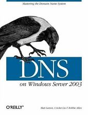 DNS on Windows Server 2003, Allen, Robbie, Larson, Matt, Liu, Cricket, Good Cond