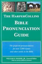 The HarperCollins Bible Pronunciation Guide by William O. Walker and W. Walker …