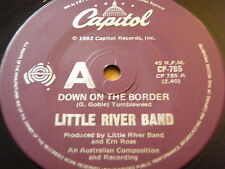 "LITTLE RIVER BAND - DOWN ON THE BORDER  7"" VINYL"