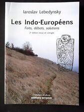 LES INDO-EUROPÉENS FAITS, DÉBATS, SOLUTIONS  - PAR LAROSLAV LEBEDYNSKY