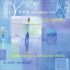 The Yoga Minibook for Longevity: A Specialized Program for a Healthier