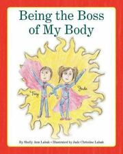 Being The Boss Of My Body: By Shelly Ann Labak