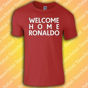 Welcome Home Ronaldo T-Shirt |  MUFC | Manchester United | CR7