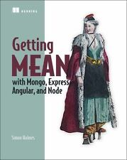 Getting MEAN with Mongo, Express, Angular, and Node by Simon Holmes (2015,...