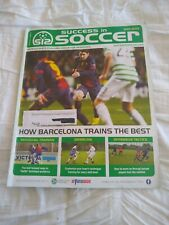SUCCESS IN SOCCER Magazine - Mayl 2013 - How FC Barcelona Trains The Best.