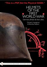 Helmets of the First World War: Germany, Britain & their Allies