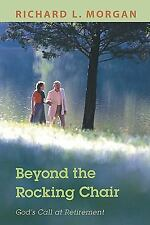 Beyond the Rocking Chair: God's Call at Retirement, Morgan, Richard L., Good Boo