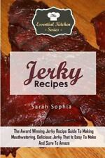 The Essential Kitchen: Jerky Recipes : The Award Winning Jerky Recipe Guide...