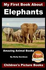 My First Book About Elephants : Children's Picture Books, Paperback by Davids.