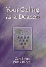 Your Calling as a Deacon by Gary Straub and James, II Trader (2005, Paperback)