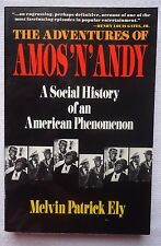 The Adventures of Amos 'n' Andy : A Social History of an American Phenomenon by