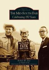 The Mid-South Fair: Celebrating 150 Years (Paperback or Softback)