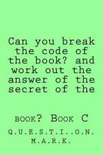 Q. U. E. S. T. I. O. N. M. A. R. K.: Can You Break the Code of the Book? and...
