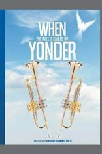 When the Roll Is Called up Yonder by Anthony Orji (2016, Paperback)