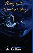 Flying with Wounded Wings by Gullerud  New 9781387554645 Fast Free Shipping-,