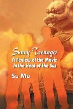 NEW Sunny Teenager: A Review of the Movie in the Heat of the Sun by Su Mu