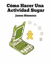 Cómo Hacer una Actividad Sugar by James Simmons (2012, Paperback)