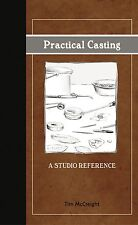 Practical Casting By Tim Mccreight A Guide of Metal Melting and Casting Lost Wax