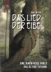 Duke Meyer Das Lied der eibe Runen Reise Magie Götter Mythen Buch Futhark 2017