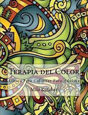 Terapia Del Color : Libros para Colorear para Adultos by Mila Kutcher (2015,...
