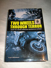 Two Wheels Through Terror South American Motorcycle Odyssey Glen Heggstad SIGNED