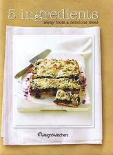 WEIGHT WATCHERS - 5 Ingredients Away From A Delicious Meal Cookbook FREE POST